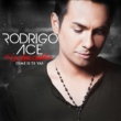 Rodrigo Ace Si je dois t'oublier (Dime si te vas) [Radio Edit]