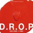 ISH-ONE D.R.O.P