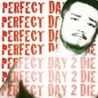 ICHIRO ZIPANG Perfect Day 2 Die