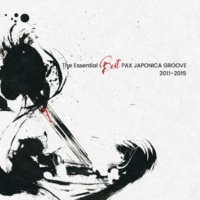 PAX JAPONICA GROOVE The Essential Best PAX JAPONICA GROOVE 2011-2015