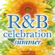 ラナ・デル・レイ R&B Celebration-Summer-
