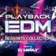 kyte PLAYBACK EDM -BEST HITS COLLECTION- Mixed by DJ MASA-Y