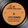 Little Richard Playlist: The Best Of the Reprise Years