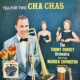 The Tommy Dorsey Orchestra Tea for Two Cha Cha