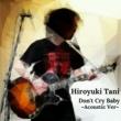 谷洋幸 泣くなよベイビー ~Acoustic Ver~