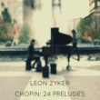 Leon Zyker Prelude No. 1 in C Major, Op. 28: Agitato