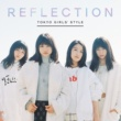 東京女子流 REFLECTION
