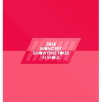 iKON 2016 iKONCERT SHOWTIME IN SEOUL LIVE