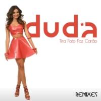 Duda Tira Foto Faz Carão [Remixes]