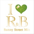 コモン I Love R&B - Sunny Street Mix- Mixed By ZUKIE (MIDNIGHT ROCK)