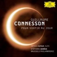 Stéphane Denève/Brussels Philharmonic Guillaume Connesson - Pour sortir au jour