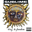 Sublime 40oz. To Freedom