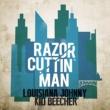 Louisiana Johnny & Kid Beecher Razor Cuttin' Man