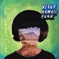 And Summer Club HEAVY HAWAII PUNK