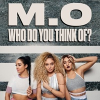 M.O Who Do You Think Of?