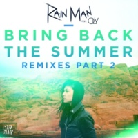 Rain Man Bring Back the Summer (feat. OLY) [Remixes - Part 2]