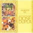 Gilberto Gil Sucessos em Dose Dupla