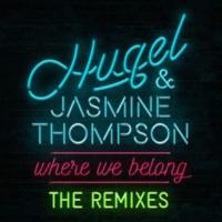 HUGEL & Jasmine Thompson Where We Belong (The Remixes)