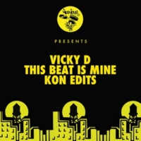 Vicky D This Beat Is Mine - Kon Edits