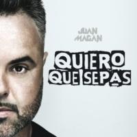 Juan Magan Quiero Que Sepas