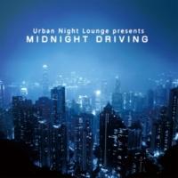 The Illuminati Urban Night Lounge presents MIDNIGHT DRIVING