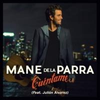 Mane de la Parra Cuéntame (feat. Julión Álvarez)