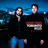 Deep Dish Global Underground #25: Deep Dish - Toronto