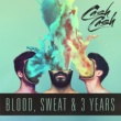 Cash Cash Blood, Sweat & 3 Years