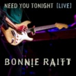 Bonnie Raitt Need You Tonight (Live from The Orpheum Theatre Boston, MA/2016)