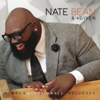 Nate Bean & 4Given Hymns & Devotionals Unplugged [Live]