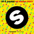 TJR We Wanna Party (feat. Savage)