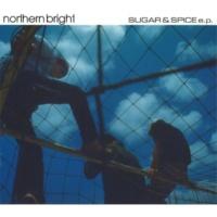 northern bright SUGAR & SPICE e.p.