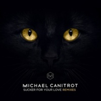 Michaël Canitrot Sucker for Your Love (Remixes)