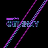 ブロッサムズ Getaway [Remixes]