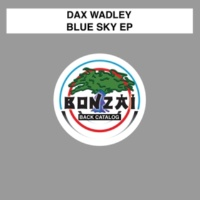Dax Wadley Blue Sky EP