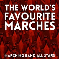 Marching Band All Stars The World's Favourite Marches