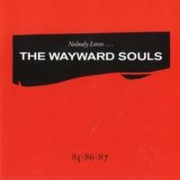 The Wayward Souls Nobody Loves...