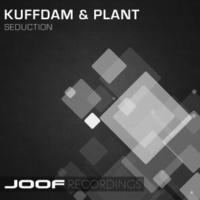 Kuffdam & Plant Seduction