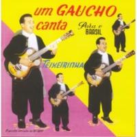 Teixeirinha Um Gaúcho Canta para o Brasil
