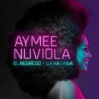 Aymee Nuviola El Regreso a la Habana