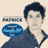 Patrick Tous les titres du gagnant Nouvelle Star 2016