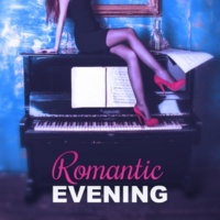 Romantic Piano Background Music Academy Romantic Evening ‐ Jazz By Night, Romantic Piano Jazz, Jazz for Lovers, Sexy Jazz