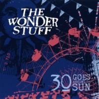 The Wonder Stuff 30 Goes Around The Sun