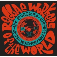 Reggae Workers Of The World Reggae Workers Of The World