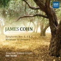 Slovak Radio Symphony Orchestra&Kirk Trevor James Cohn: Symphonies Nos. 3, 4 and 8