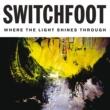 スウィッチフット Where The Light Shines Through [Deluxe Edition]