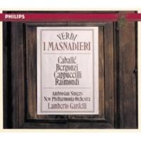 Lamberto Gardelli,Ruggero Raimondi,Carlo Bergonzi,Piero Cappuccilli,Montserrat Caballé,The Ambrosian Singers,New Philharmonia Orchestra Verdi: I Masnadieri