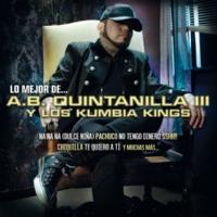 A.B. Quintanilla III Y Los Kumbia Kings Lo Mejor De...