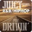 Eternal JUICY presents R&B HIP HOP for DRIVIN'