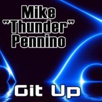 "Mike ""Thunder"" Pennino Git Up (Remixes)"